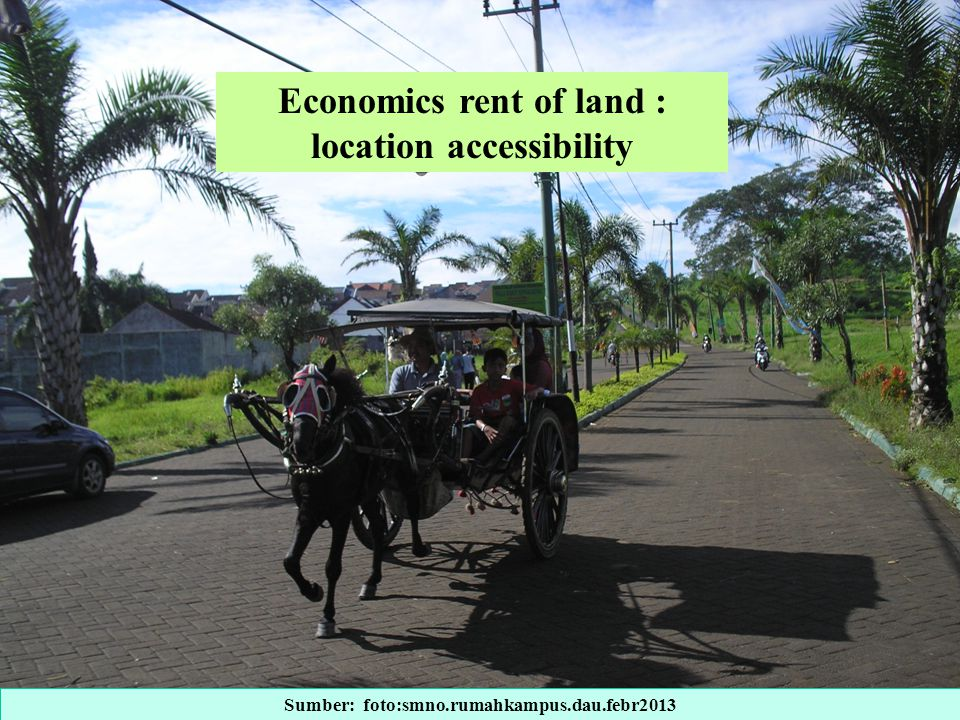 Economics rent of land : location accessibility