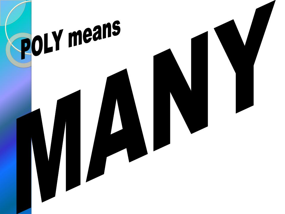 MANY POLY means