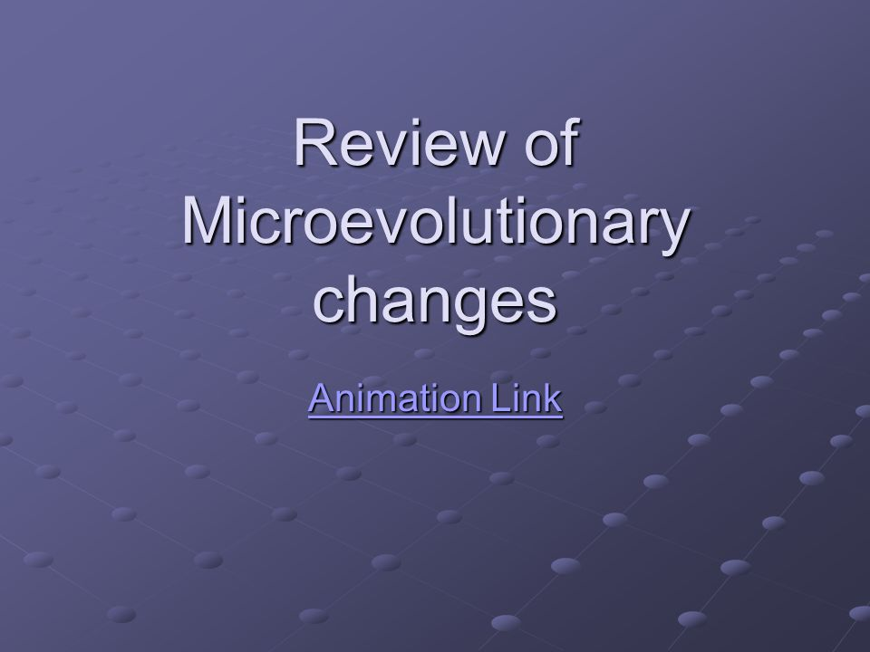Review of Microevolutionary changes