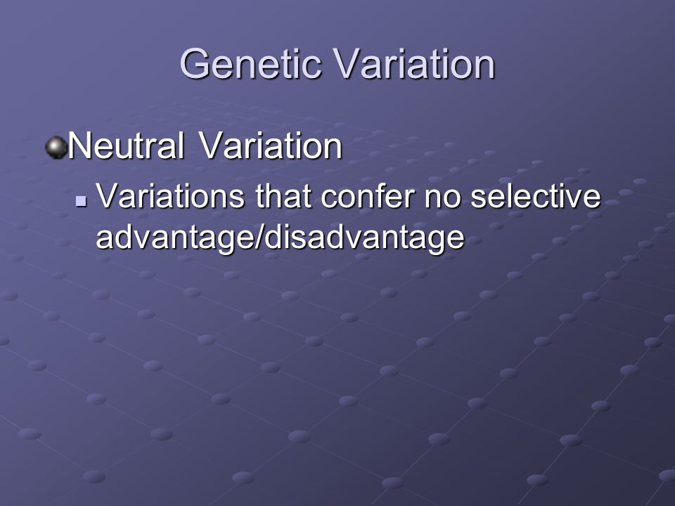 Genetic Variation Neutral Variation