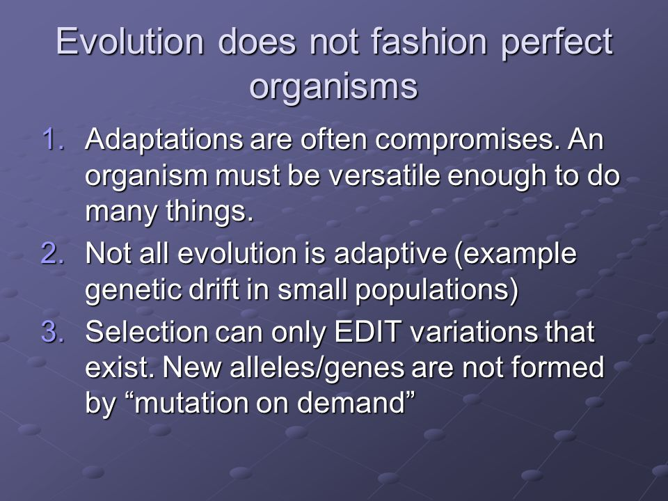 Evolution does not fashion perfect organisms