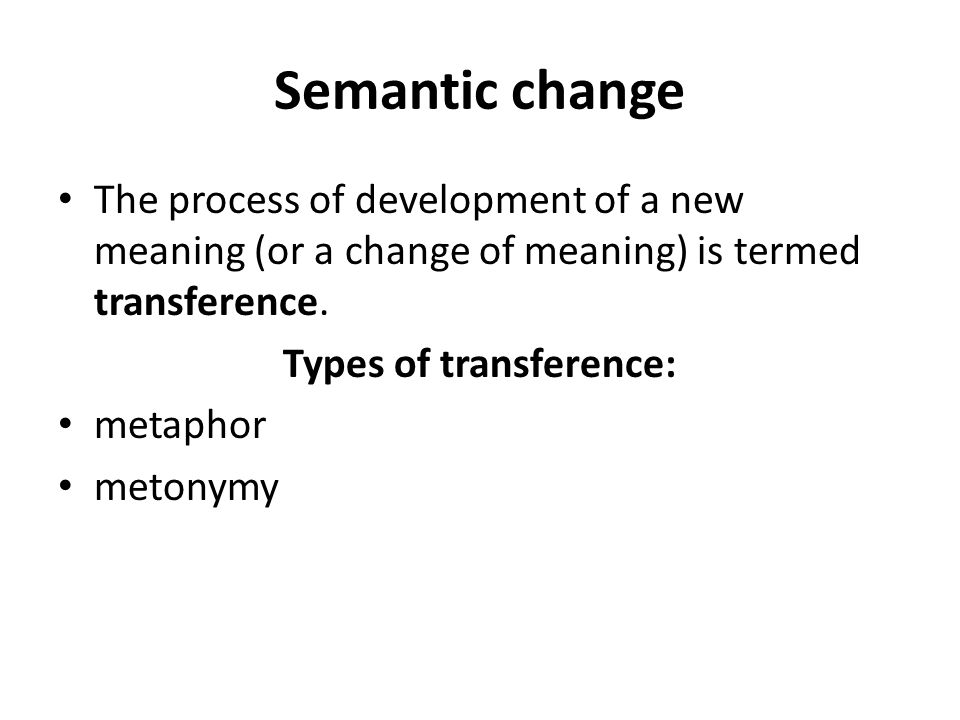 Types of transference: