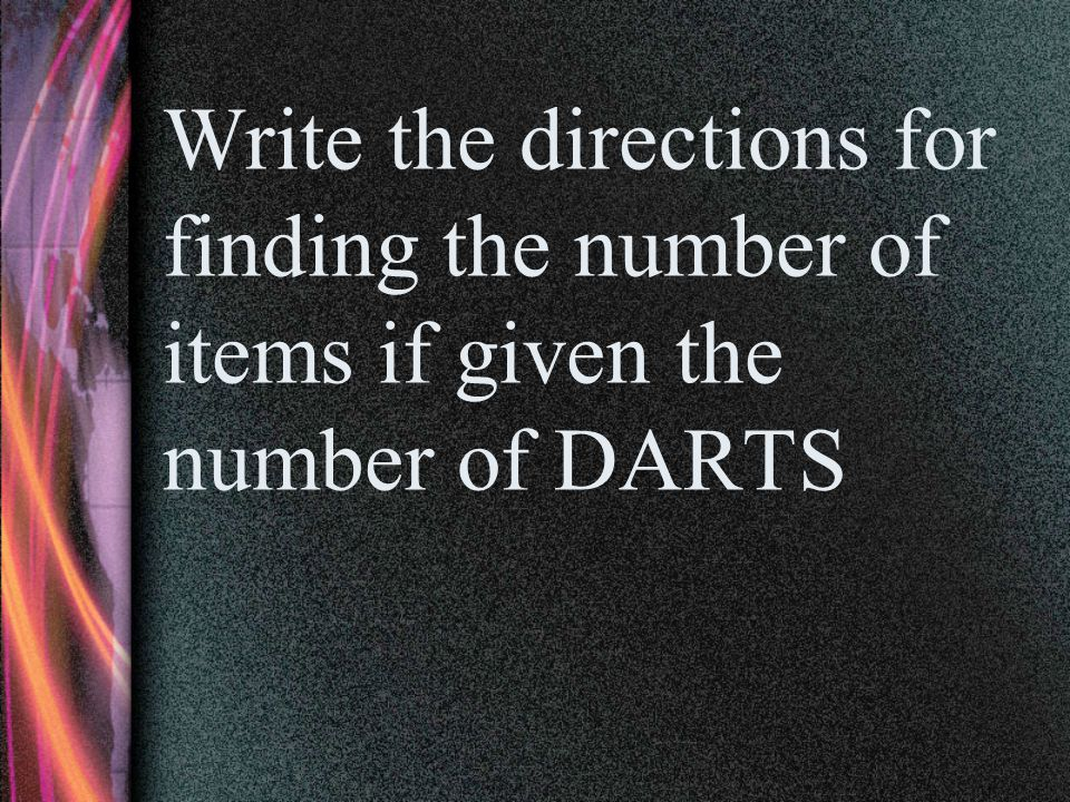 Write the directions for finding the number of items if given the number of DARTS