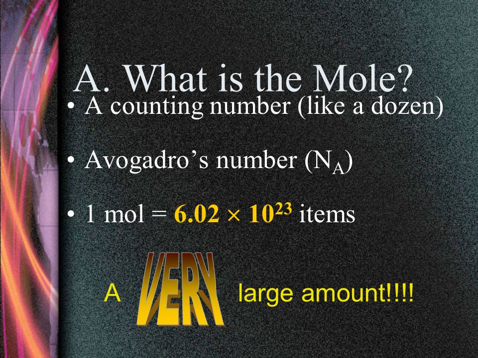 A. What is the Mole A counting number (like a dozen)