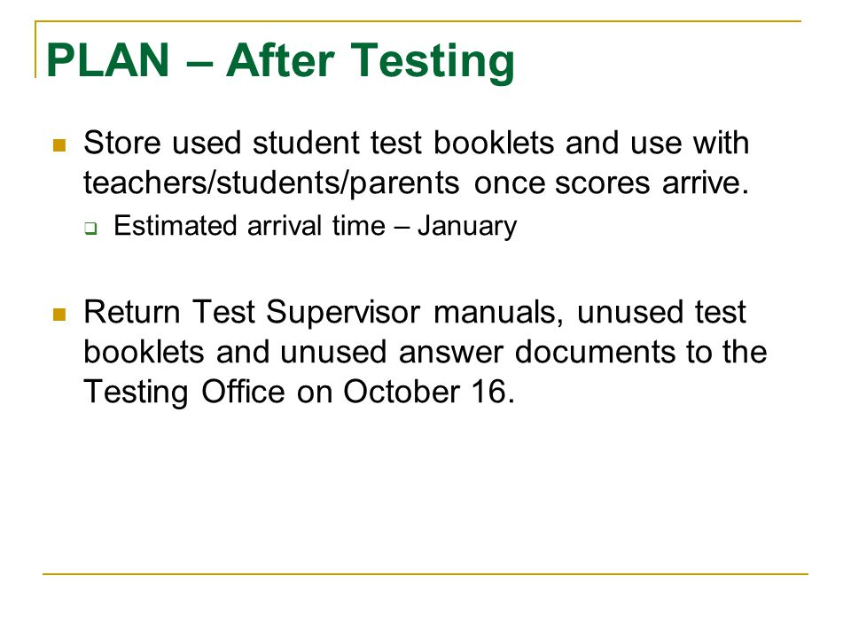 PLAN – After Testing Store used student test booklets and use with teachers/students/parents once scores arrive.