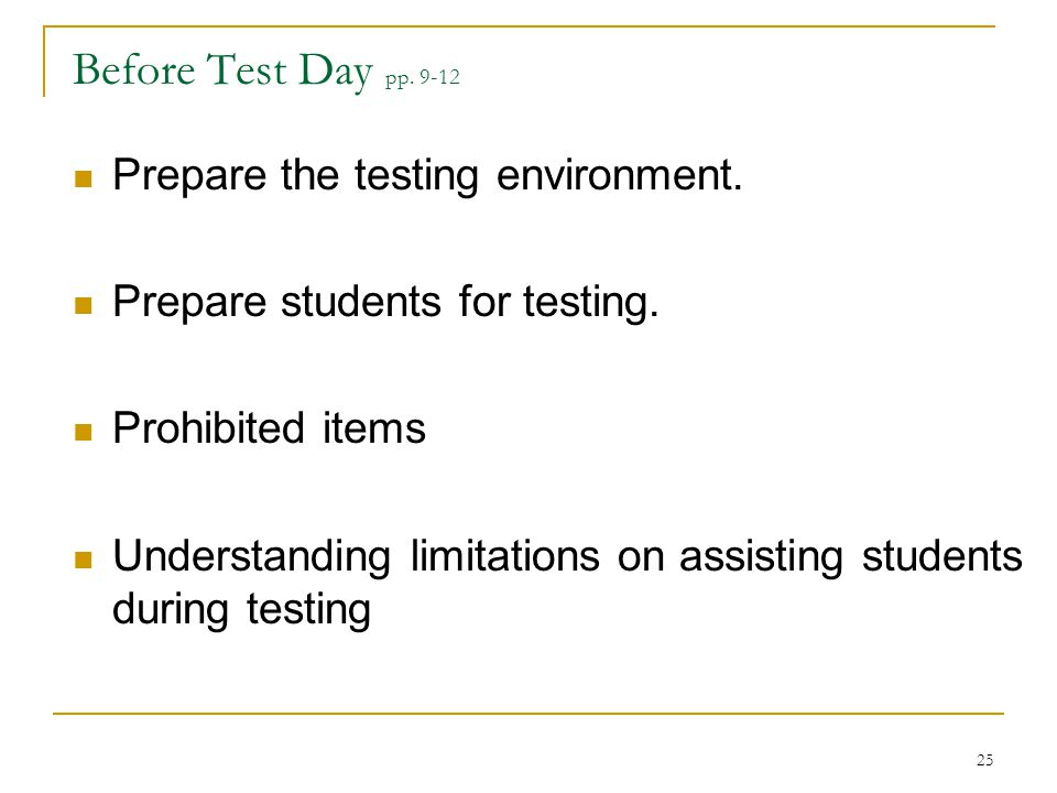 Before Test Day pp. 9-12 Prepare the testing environment.
