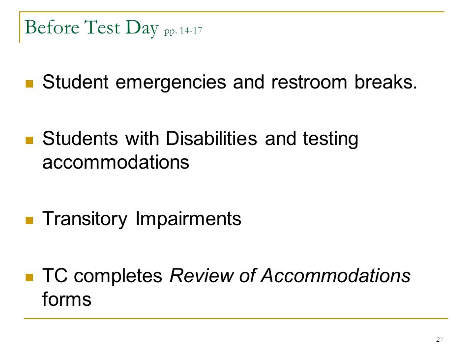 Before Test Day pp. 14-17 Student emergencies and restroom breaks.