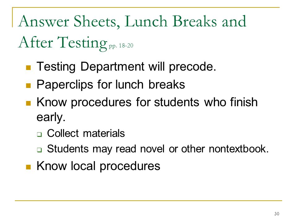 Answer Sheets, Lunch Breaks and After Testing pp. 18-20