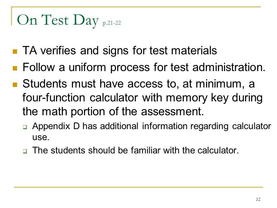 On Test Day p.21-22 TA verifies and signs for test materials