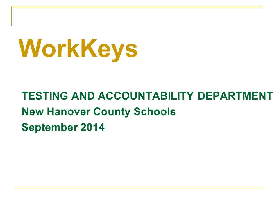 WorkKeys TESTING AND ACCOUNTABILITY DEPARTMENT