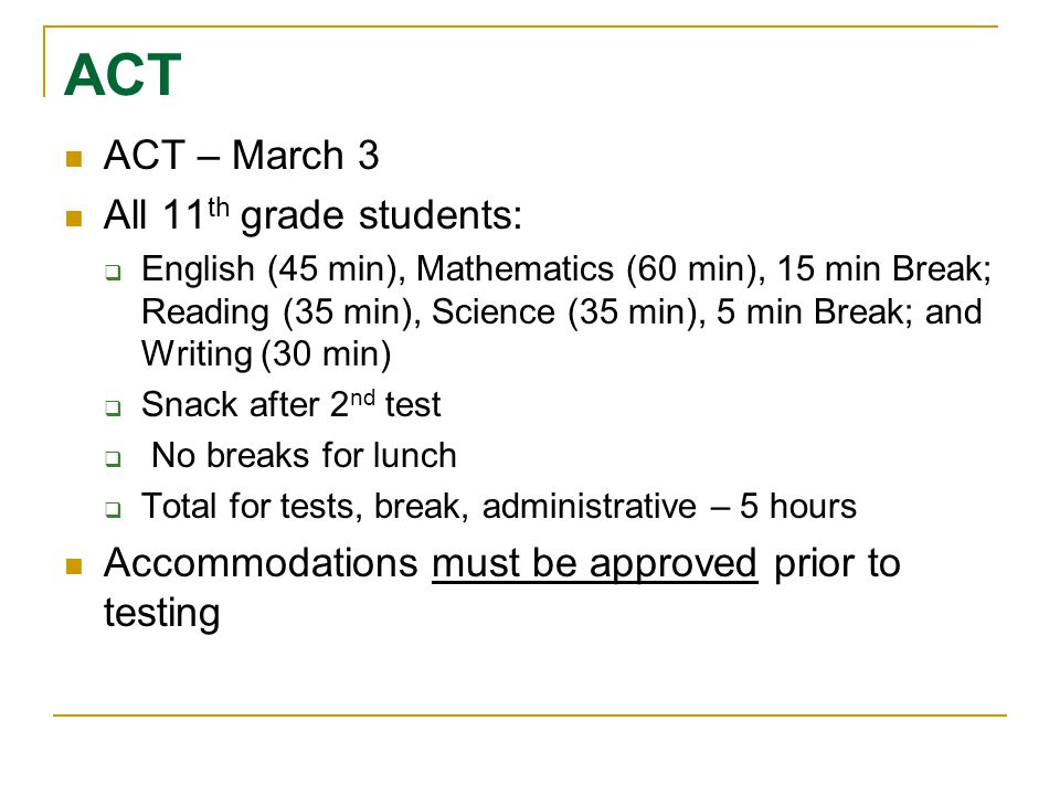 ACT ACT – March 3 All 11th grade students: