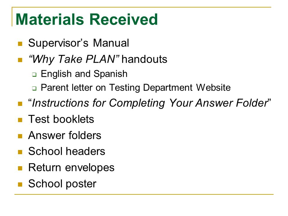 Materials Received Supervisor's Manual Why Take PLAN handouts