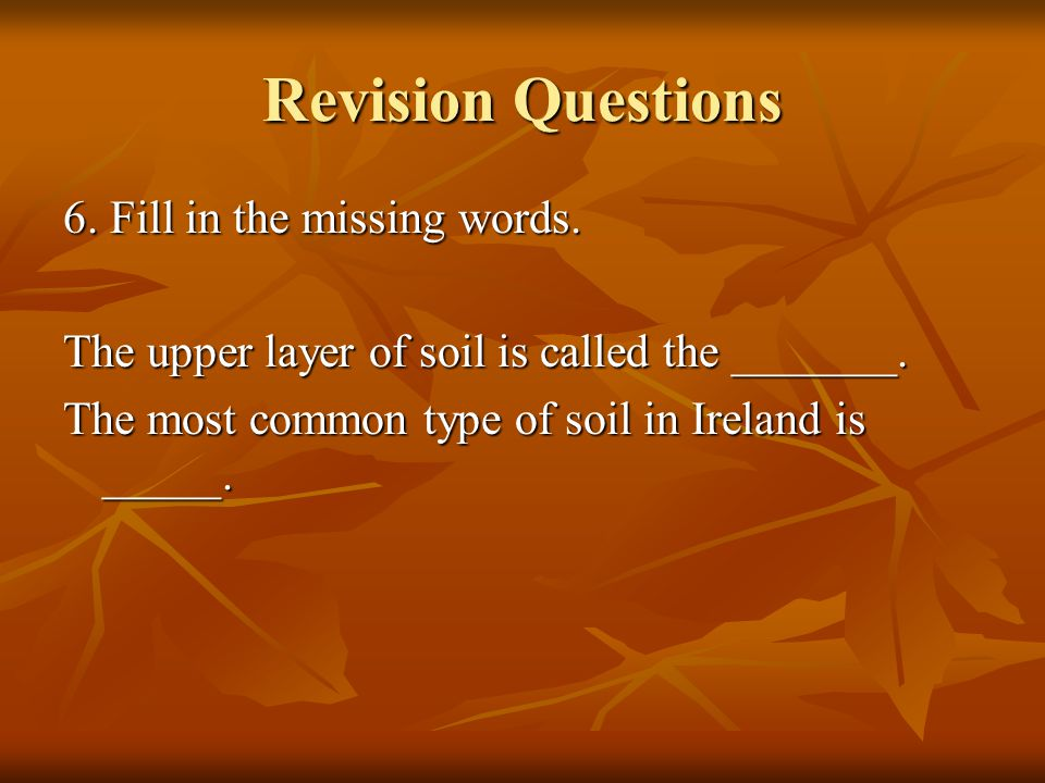 Revision Questions 6. Fill in the missing words.