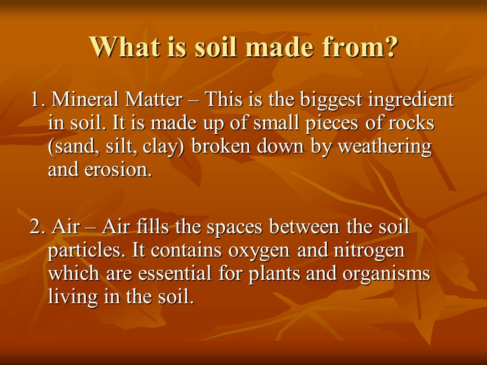 Soils ppt video online download for What is dirt composed of