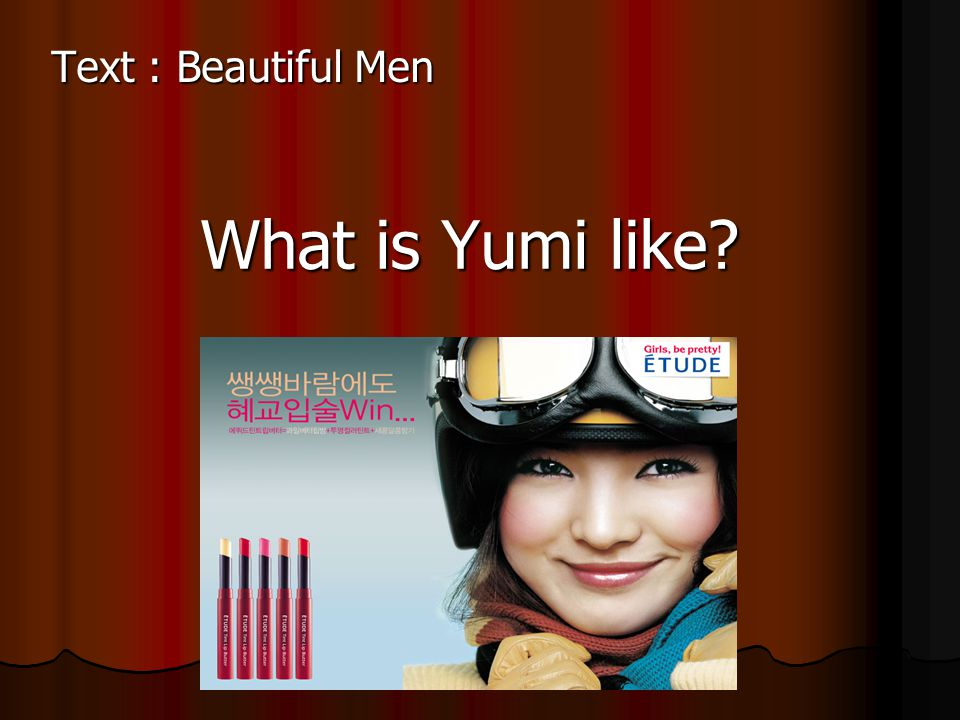 Text : Beautiful Men What is Yumi like