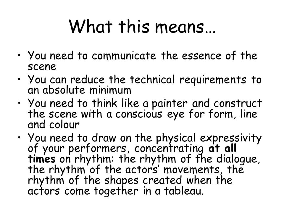 What this means… You need to communicate the essence of the scene