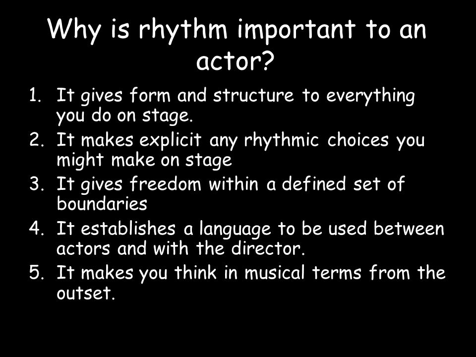 Why is rhythm important to an actor