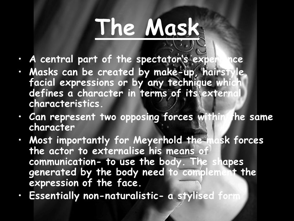 The Mask A central part of the spectator's experience