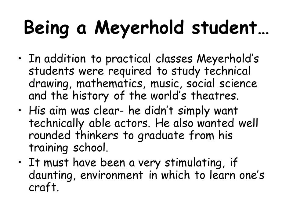 Being a Meyerhold student…
