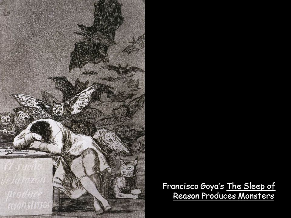 Francisco Goya's The Sleep of Reason Produces Monsters