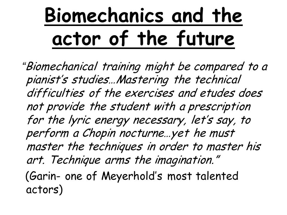 Biomechanics and the actor of the future