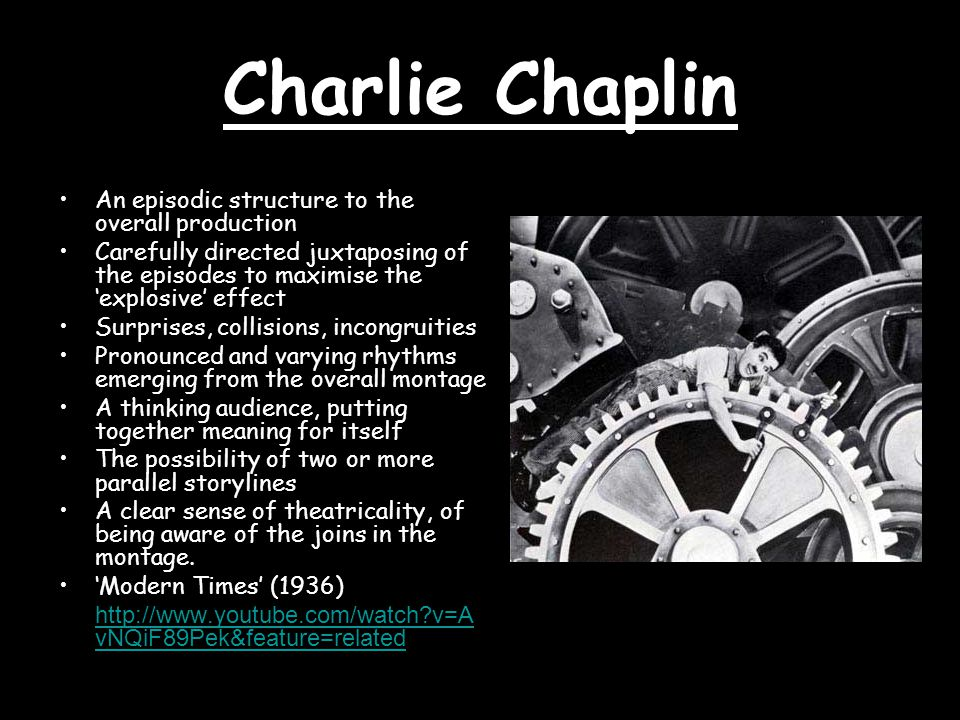 Charlie Chaplin An episodic structure to the overall production