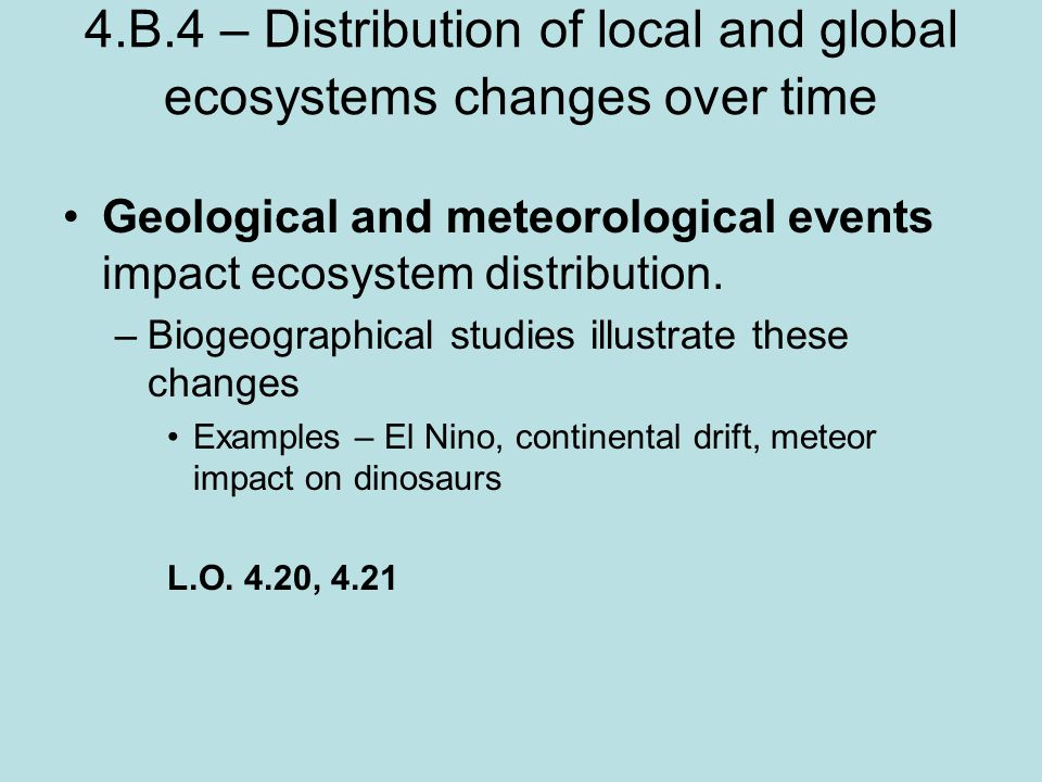 4.B.4 – Distribution of local and global ecosystems changes over time