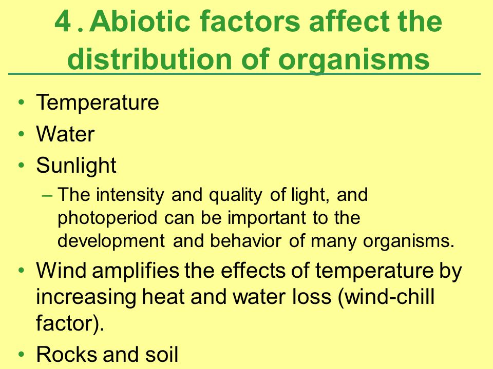 4.Abiotic factors affect the distribution of organisms