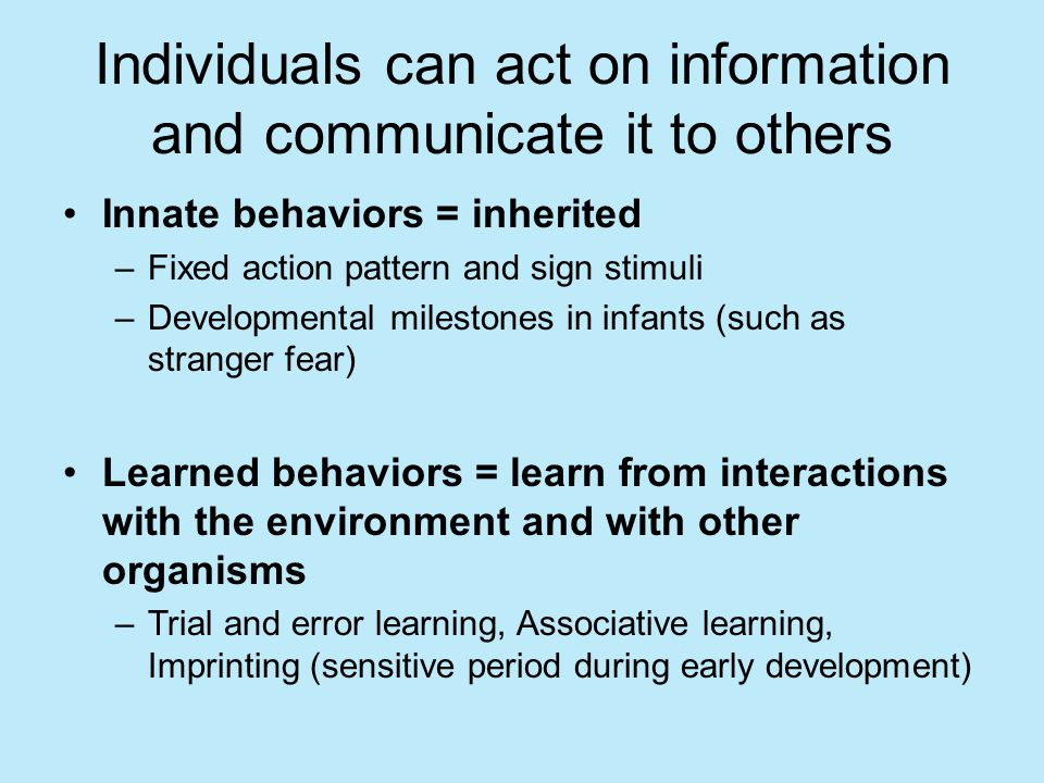 Individuals can act on information and communicate it to others