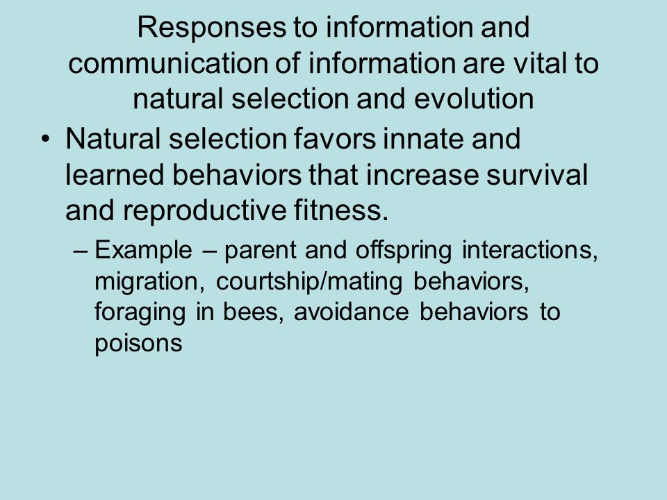 Responses to information and communication of information are vital to natural selection and evolution