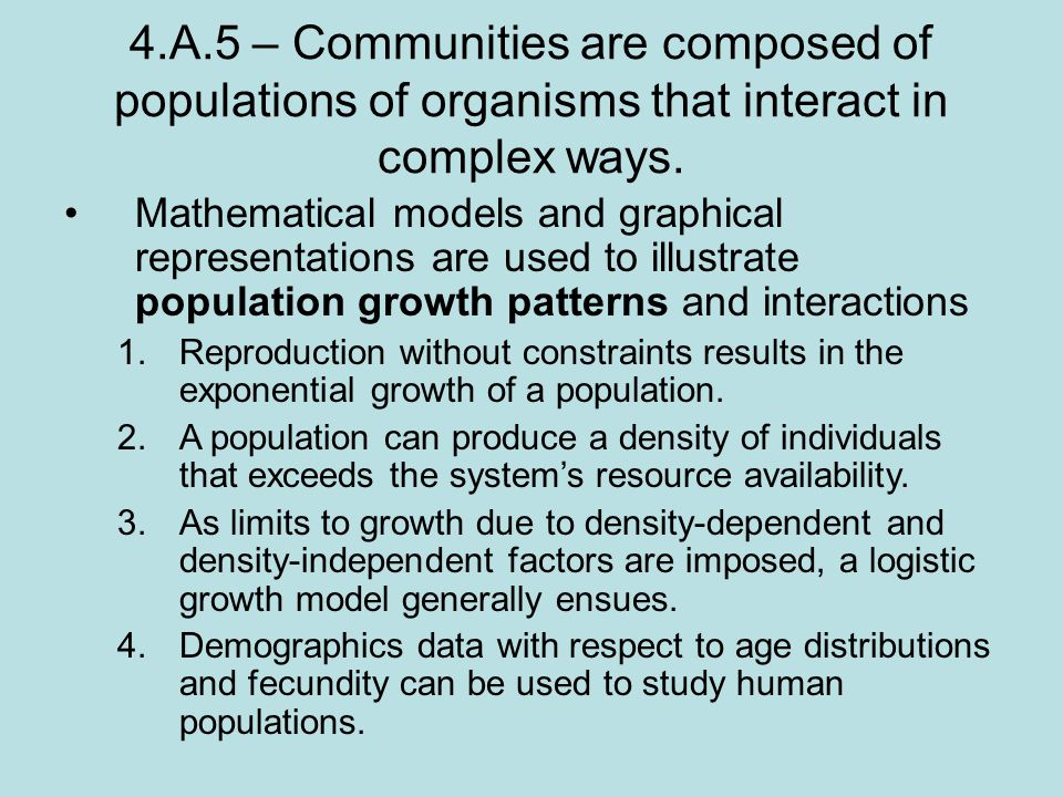 4.A.5 – Communities are composed of populations of organisms that interact in complex ways.