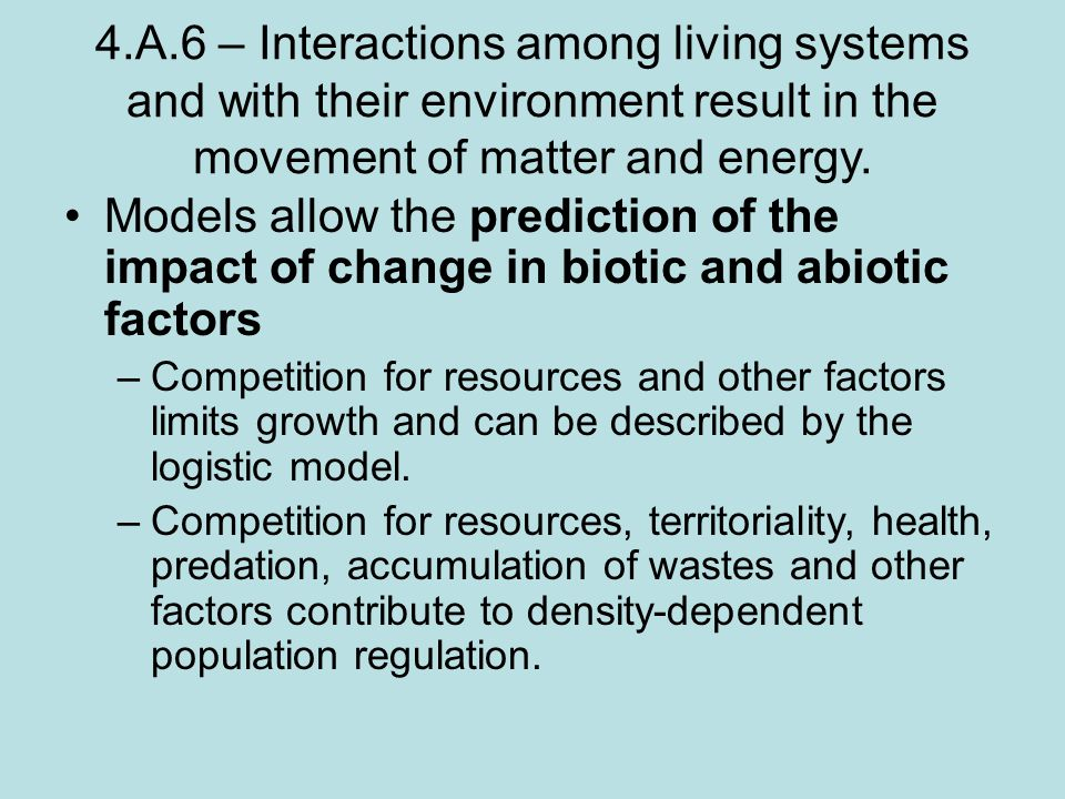 4.A.6 – Interactions among living systems and with their environment result in the movement of matter and energy.