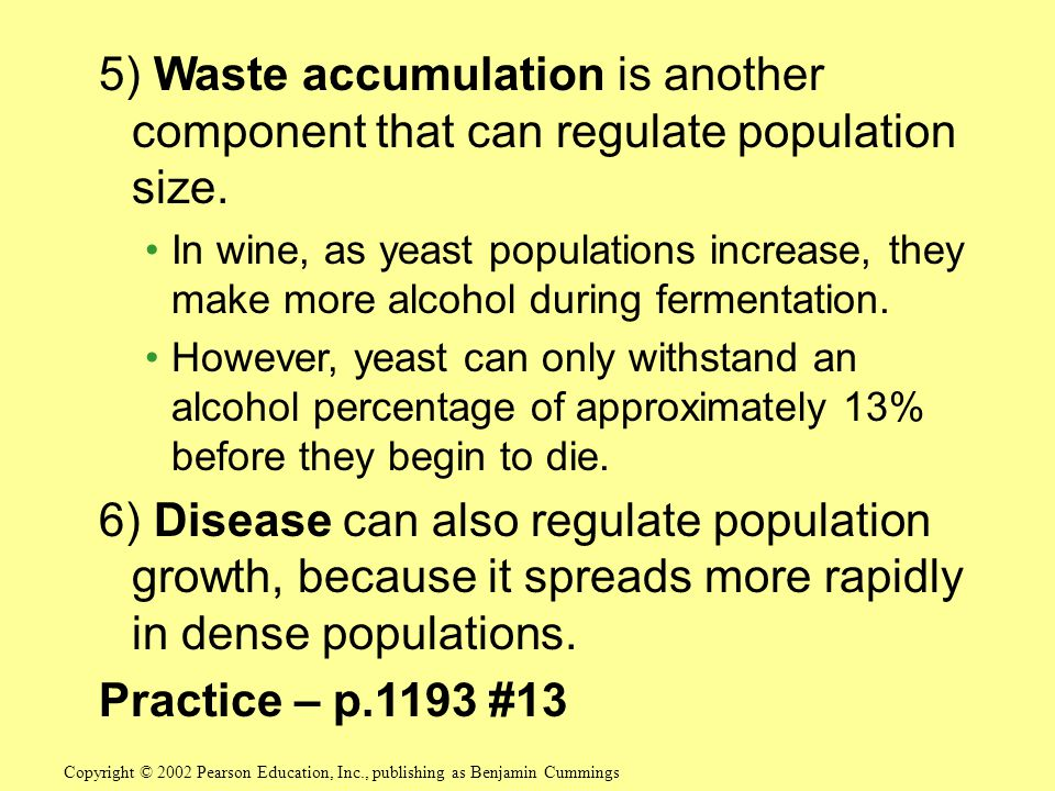 5) Waste accumulation is another component that can regulate population size.