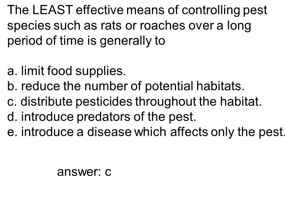 The LEAST effective means of controlling pest
