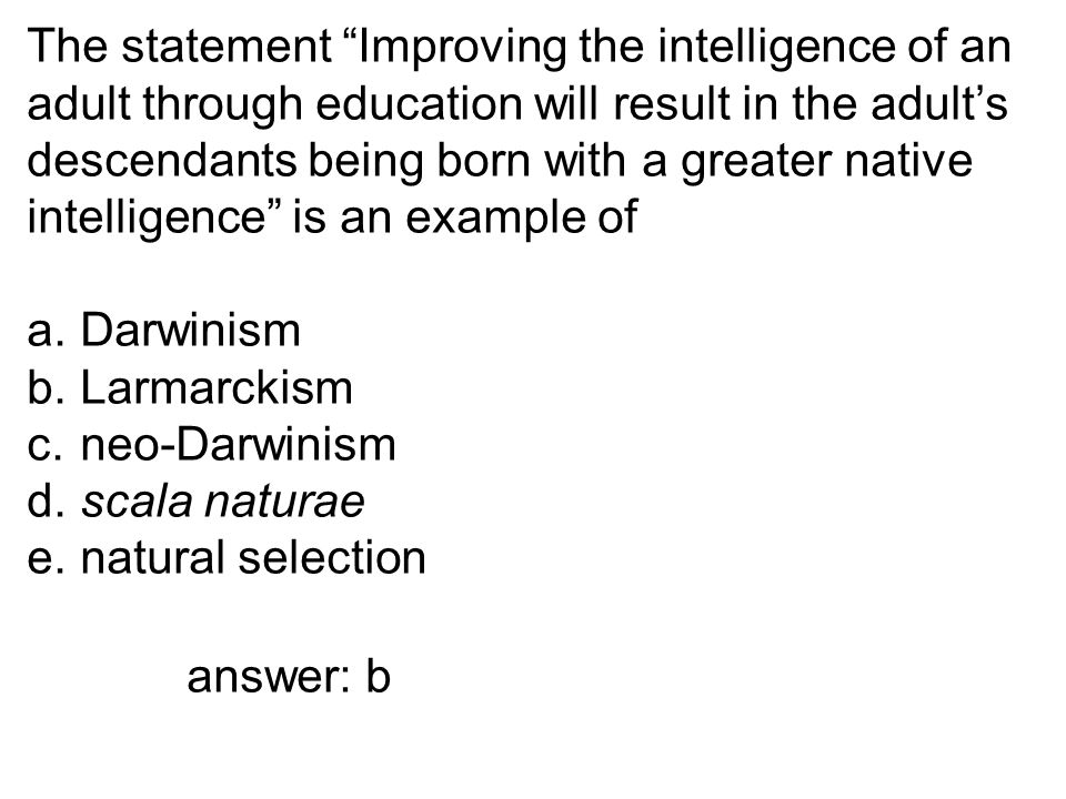 The statement Improving the intelligence of an