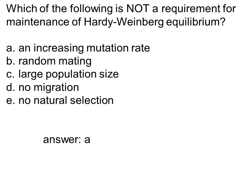 Which of the following is NOT a requirement for