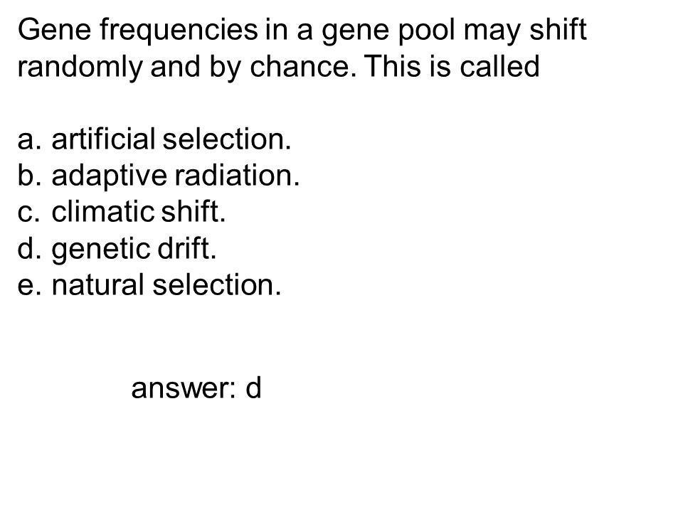Gene frequencies in a gene pool may shift