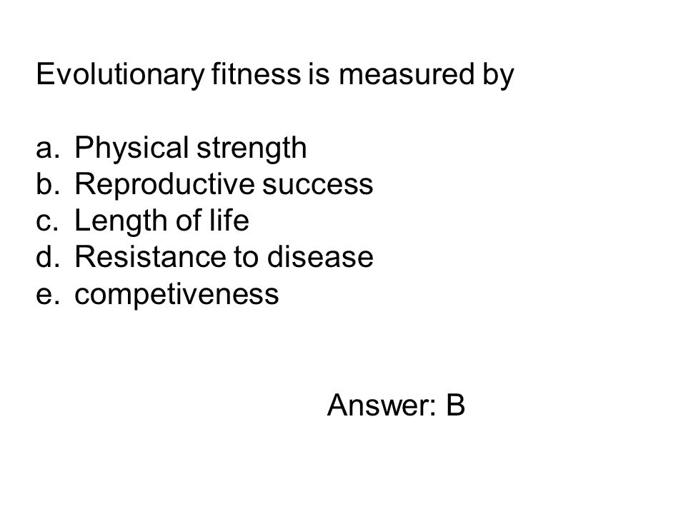 Evolutionary fitness is measured by