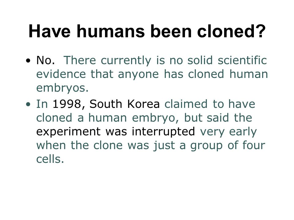 Have humans been cloned