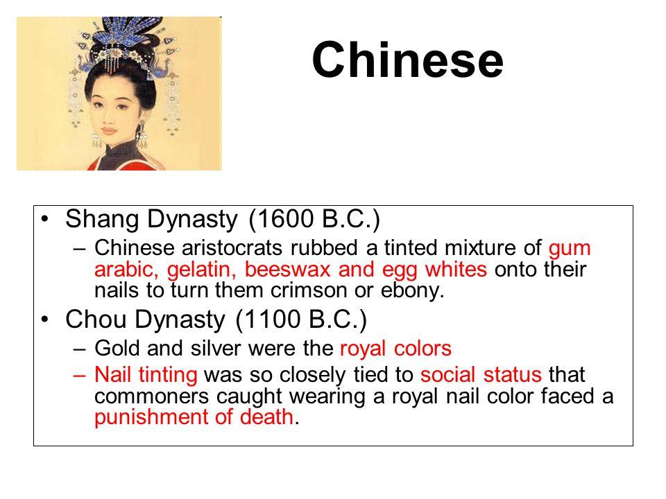 Chinese Shang Dynasty (1600 B.C.) Chou Dynasty (1100 B.C.)