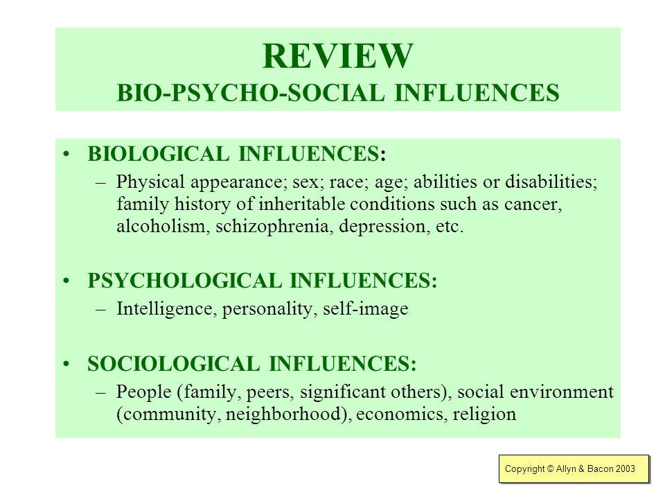 REVIEW BIO-PSYCHO-SOCIAL INFLUENCES