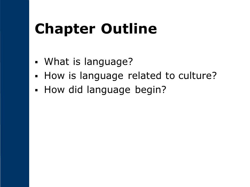 Chapter Outline What is language How is language related to culture