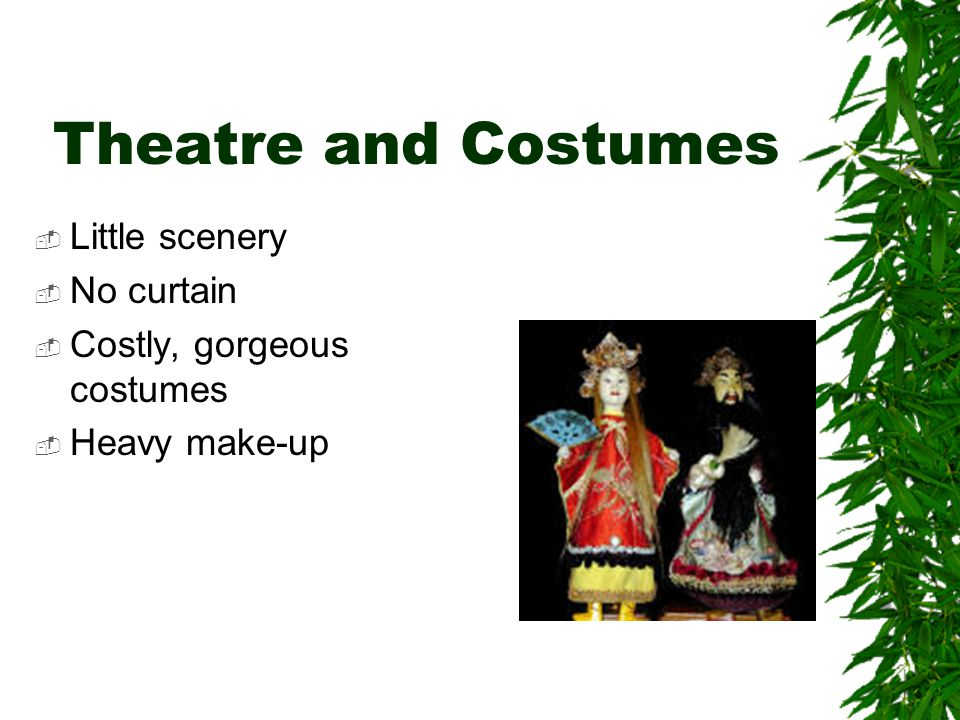 Theatre and Costumes Little scenery No curtain