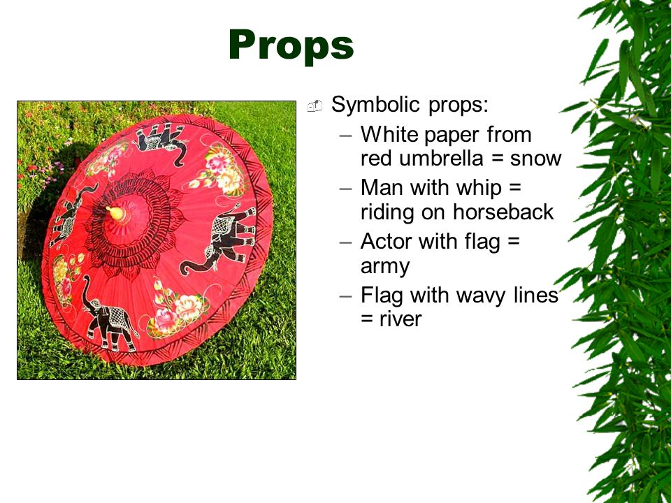 Props Symbolic props: White paper from red umbrella = snow
