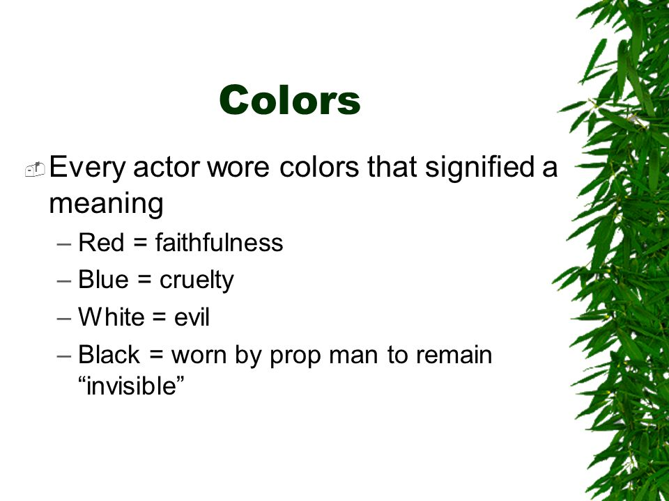 Colors Every actor wore colors that signified a meaning