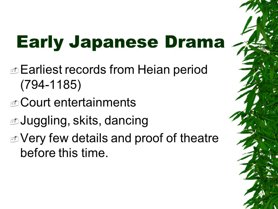 Early Japanese Drama Earliest records from Heian period (794-1185)