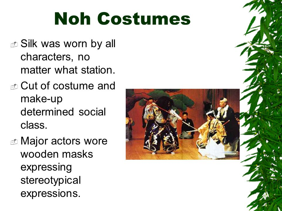 Noh Costumes Silk was worn by all characters, no matter what station.