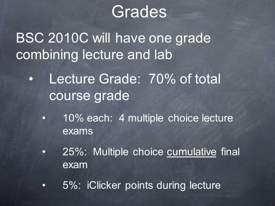 Grades BSC 2010C will have one grade combining lecture and lab