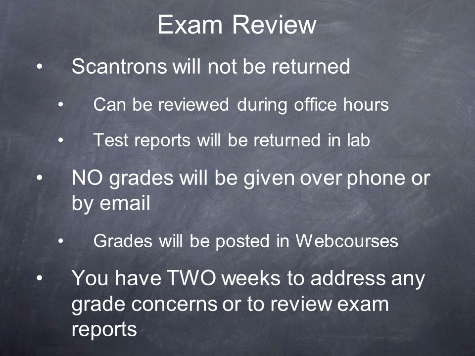 Exam Review Scantrons will not be returned