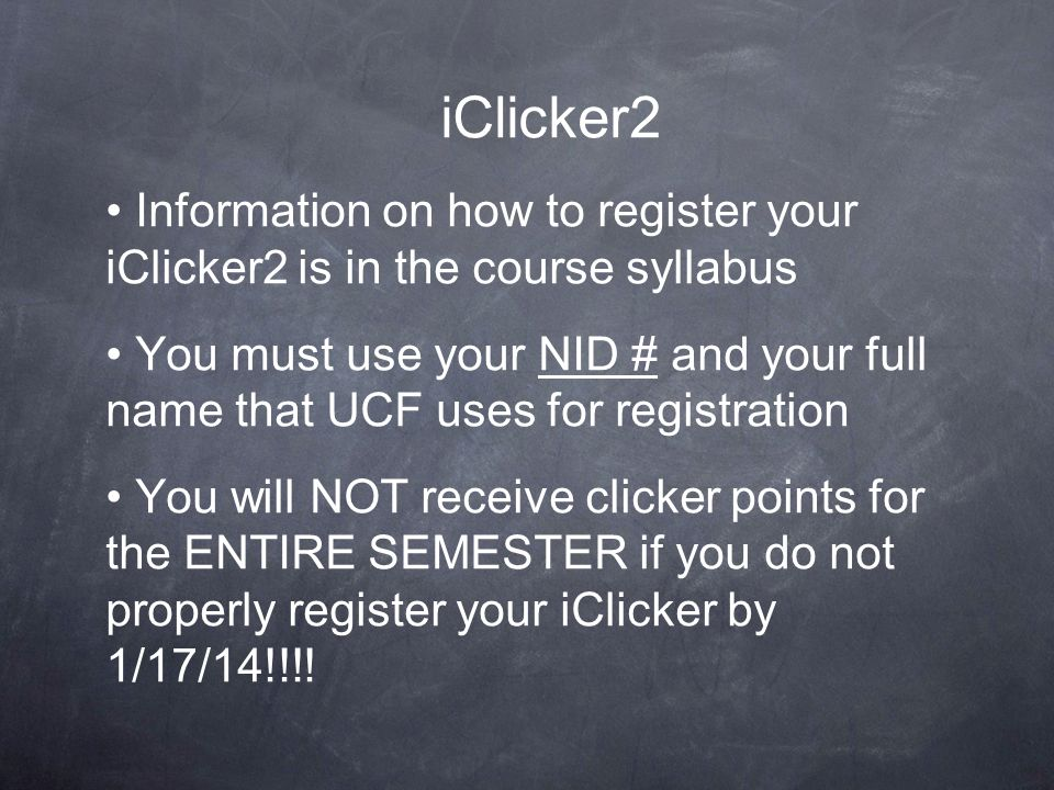 iClicker2 Information on how to register your iClicker2 is in the course syllabus.